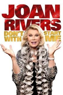 Joan Rivers: Don't Start with Me  - Joan Rivers: Don't Start with Me