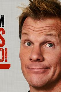 But I'm Chris Jericho!  - But I'm Chris Jericho!