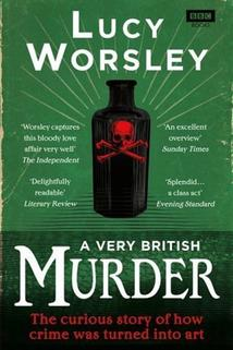 A Very British Murder with Lucy Worsley  - A Very British Murder with Lucy Worsley