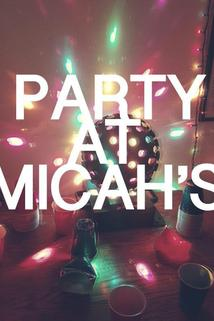 Party at Micah's  - Party at Micah's