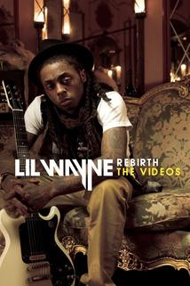 Lil Wayne Rebirth: The Videos
