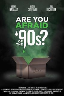 Are You Afraid of the '90s?  - Are You Afraid of the '90s?
