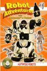 Robot Adventures with Robosapien and Friends: Humanoid Robots