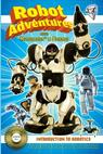 Robot Adventures with Robosapien and Friends: Introduction to Robots