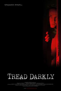 Tread Darkly