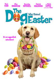 The Dog Who Saved Easter  - Dog Who Saved Easter, The