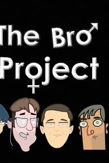The Bro Project  - The Bro Project