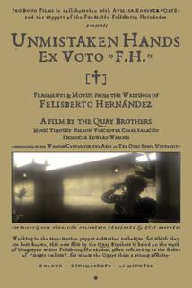 Unmistaken Hands: Ex Voto F.H.