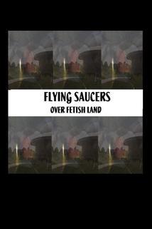 Flying Saucers Over Fetishland