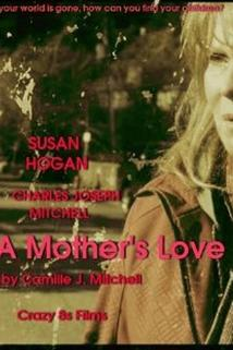Mother's Love, A