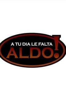 A tu día le falta Aldo