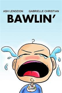 Bawlin'  - Bawlin'