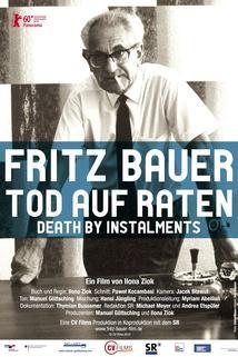 Fritz Bauer: Tod auf Raten