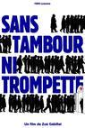 Sans tambour ni trompette (2011)