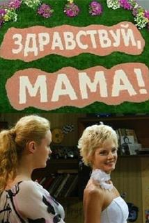Zdravstvuy, mama!