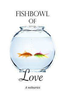 Fishbowl of Love