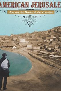 American Jerusalem: Jews and the Making of San Francisco