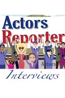 Actors Reporter Interviews ()