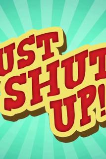 Just Shut Up!  - Just Shut Up!