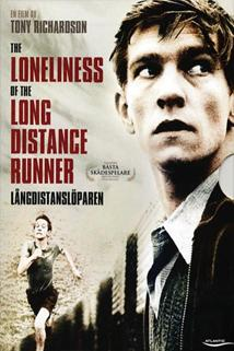 Osamělost přespolního běžce  - Loneliness of the Long Distance Runner, The