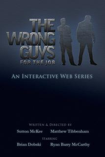 The Wrong Guys for the Job