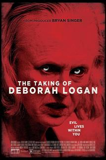 Šílenství Debory Logan  - Taking, The