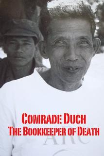 Comrade Duch: The Bookeeper of Death