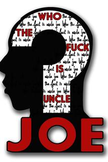 Who the F*ck Is Uncle Joe?