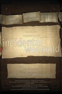 Incidental Weekend