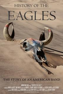 History of the Eagles Part One - Part II  - Part II