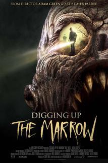 Digging Up the Marrow  - Digging Up the Marrow