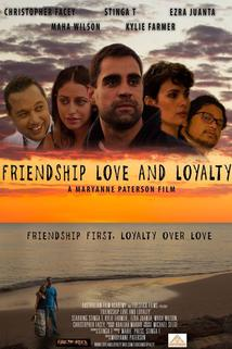Friendship Love and Loyalty