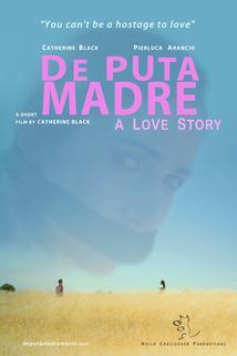 De Puta Madre: A Love Story