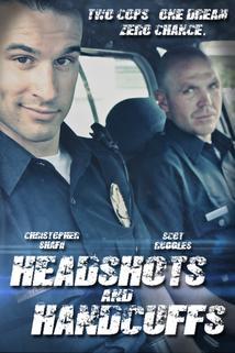 Headshots & Handcuffs