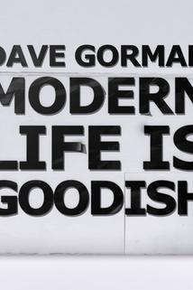 Dave Gorman: Modern Life Is Goodish  - Dave Gorman: Modern Life Is Goodish