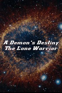 A Demon's Destiny: The Lone Warrior
