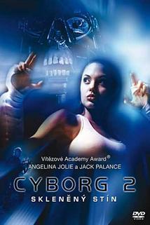 Cyborg II: Skleněný stín  - Cyborg 2