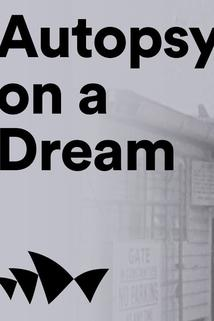 Autopsy on a Dream