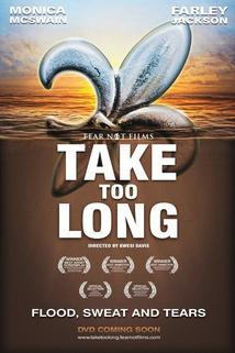 Take Too Long