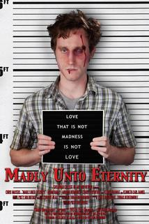 Madly Unto Eternity