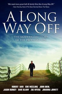 A Long Way Off: A Modern Retelling of the Prodigal Son Story