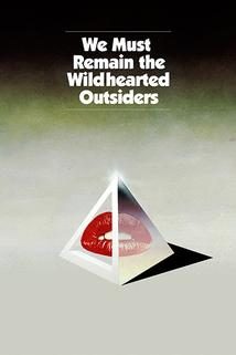 We Must Remain the Wildhearted Outsiders