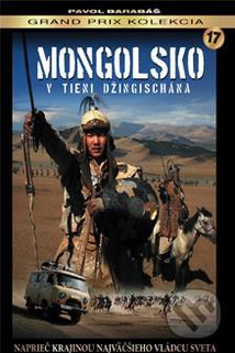 Mongolsko - V tieni Džingischána