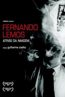 Fernando Lemos, Atrás da Imagem