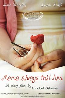Mama Always Told Him...