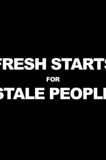 Fresh Starts 4 Stale People