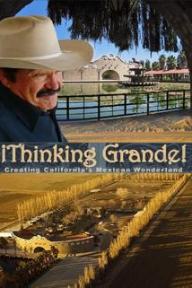 Thinking Grande: Creating California's Mexican Wonderland
