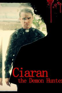 Ciaran the Demon Hunter  - Ciaran the Demon Hunter
