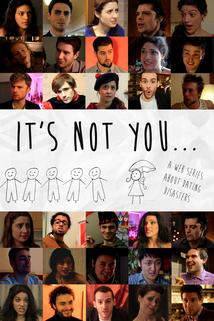 It's Not You...