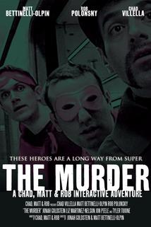The Murder: A Chad, Matt & Rob Interactive Adventure